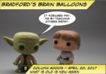Bradford's Brain Balloons logo with a Yoda figure saying It forward pay. Me by teaching others repay.