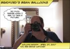 Bradford's Brain Balloons Column #0004 – You are being watched
