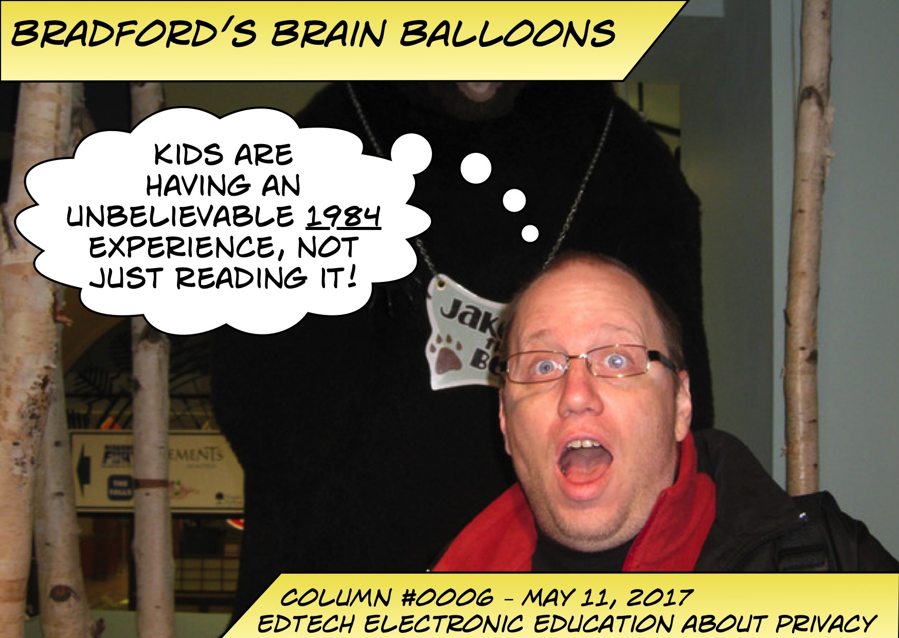 Bradford_Brain_Balloons_0008 EdTech Electronic Education About Privacy - Kids are having an unbelievable 1984 experience, not just reading it!