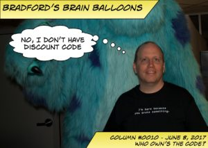 "Bradford's Brain Balloon Column 10, Who Owns the Code. Bradford has a thought bubble ""No, I don't have discount code"""