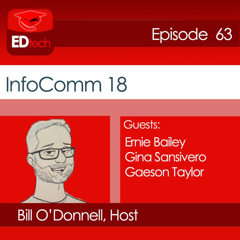 EDTech 63: InfoComm 2018