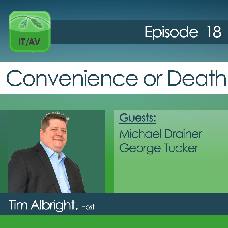 IT AV 18: Convenience or Death