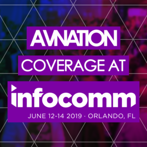 AVNation's coverage of InfoComm 2019